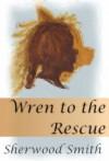 Wren to the Rescue (Wren Books) - Sherwood Smith