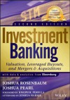 Investment Banking: Valuation, Leveraged Buyouts, and Mergers & Acquisitions (Wiley Finance) - Joshua Harris, Joshua Rosenbaum, Joshua Pearl, Joseph R. Perella