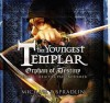 Orphan of Destiny: The Youngest Templar Trilogy, Book 3 (Audio) - Michael P. Spradlin, Paul Boehmer
