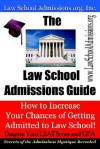 The Law School Admissions Guide: How to Increase Your Chances of Getting Admitted to Law School Despite Your LSAT Score and Gpa - Law School Admission Council, Law School Admissions.Org Inc.