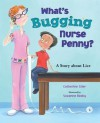 What's Bugging Nurse Penny?: A Story about Lice - Catherine Stier, Suzanne Beaky