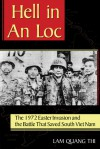 Hell in An Loc: The 1972 Easter Invasion and the Battle That Saved South Viet Nam - Lam Quang Thi, Andrew Wiest