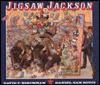 Jigsaw Jackson - David Francis Birchman, Daniel San Souci