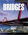 Bridges: 75 Most Spectacular Bridges (Man Made Wonders) - Ian Penberthy