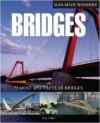 Bridges: 75 Most Spectacular Bridges (Man Made Wonders) - Ian Penberthy