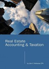 Real Estate Accounting and Taxation - John Mahoney
