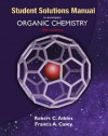 Solutions Manual to Accompany Organic Chemistry - Robert C. Atkins, Francis A. Carey, Frances A. Carey