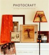 Photocraft: Cool Things to Do with the Pictures You Love - Caroline Herter, Laura Lovett, Laurie Frankel