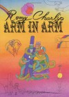 Arm in Arm: A Collection of Connections, Endless Tales, Reiterations, and Other Echolalia - Remy Charlip