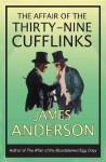 The Affair of the Thirty-Nine Cufflinks - James Anderson
