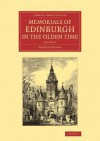 Memorials of Edinburgh in the olden time - Daniel Wilson