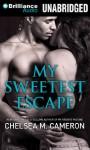 My Sweetest Escape - Chelsea M. Cameron