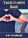 Tutti Fruitti Rudi - S.M. Franklin