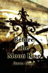 Before the Moon Rise - Dawn Gray
