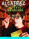 Alcatraz Versus the Evil Librarians (Alcatraz Series, Book 1) - Brandon Sanderson, Charlie McWade
