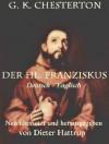 Der hl. Franziskus - Deutsch - Englisch - Neu übersetzt von Dieter Hattrup (German Edition) - G.K. Chesterton, Dieter Hattrup
