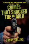 Crimes That Shocked the World - Danny Collins
