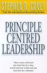 Principle Centred Leadership - Stephen R. Covey
