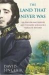 Sir Gregor Macgregor and the Land That Never Was - David Sinclair