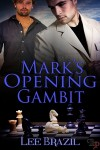 Mark's Opening Gambit - Lee Brazil
