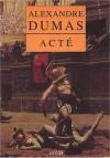 Acté - Alexandre Dumas