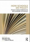 How Schools Do Policy: Policy Enactments in Secondary Schools - Meg Maguire, Stephen J. Ball, Annette Braun