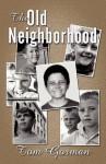 The Old Neighborhood - Tom Gorman