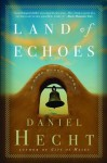 Land of Echoes - Daniel Hecht