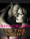 Shackled to the Night, - Carly Fall