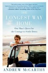 The Longest Way Home: One Man's Quest for the Courage to Settle Down by McCarthy, Andrew (2012) Paperback - Andrew McCarthy