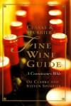 Clarke and Spurrier's Fine Wine Guide: A Connoisseur's Bible - Oz Clarke, Steven Spurrier