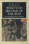 What's to Become of the Boy? Or, Something to Do with Books - Heinrich Böll, Leila Vennewitz