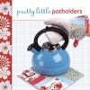 Pretty Little Potholders - Lark Books