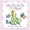 What Do We Do with the Baby? - Rick Walton, Paige Miglio