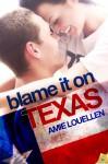 Blame It on Texas - Amie Louellen