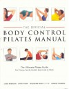 Official Body Control Pilates Manual: The Ultimate Guide to the Pilates Method - For Fitness, Health, Sport and at Work - Lynne Robinson, Gordon Thomson