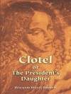 Clotel or The President's Daughter (Dover Books on History, Political and Social Science) - William Wells Brown