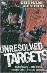Gotham Central, Vol. 3: Unresolved Targets - Ed Brubaker, Greg Rucka, Michael Lark, Stefano Gaudiano