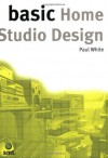 Basic Home Studio Design (The Basic Series) - Paul White
