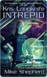 Intrepid (Kris Longknife Series #6) - Mike Shepherd