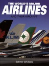 The World's Major Airlines and Their Aircraft - David Wragg