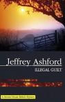 Illegal Guilt - Jeffrey Ashford