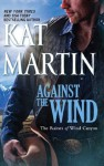 Against the Wind (The Raines of Wind Canyon - Book 1) - Kat Martin