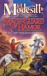 Mage-Guard of Hamor (Saga of Recluce, #15) - L.E. Modesitt Jr.