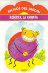 Bichos del jardín: Roberta, la vaquita - Fernando Calvi, Sebastián Castillo
