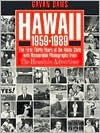 Hawaii, 1959-1989: The First Thirty Years of the Aloha State with Memorable Photographs from the Honolulu Advertiser - Gavan Daws