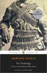 The Underdogs: A Novel of the Mexican Revolution - Mariano Azuela, Sergio Waisman, Carlos Fuentes