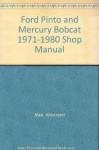 Ford Pinto & Mercury Bobcat, 1971-1980 shop manual - Alan Ahlstrand
