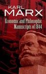 Economic and Philosophic Manuscripts of 1844 - Karl Marx, Martin Milligan