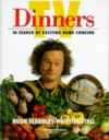 Tv Dinners: In Search Of Exciting Home Cooking - Hugh Fearnley-Whittingstall